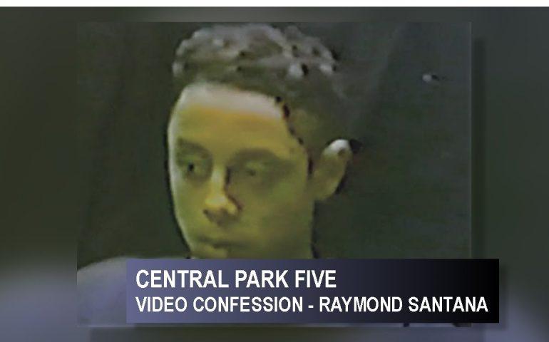 CENTRAL FIVE PARK – RAYMOND SANTANA FULL VIDEO CONFESSION