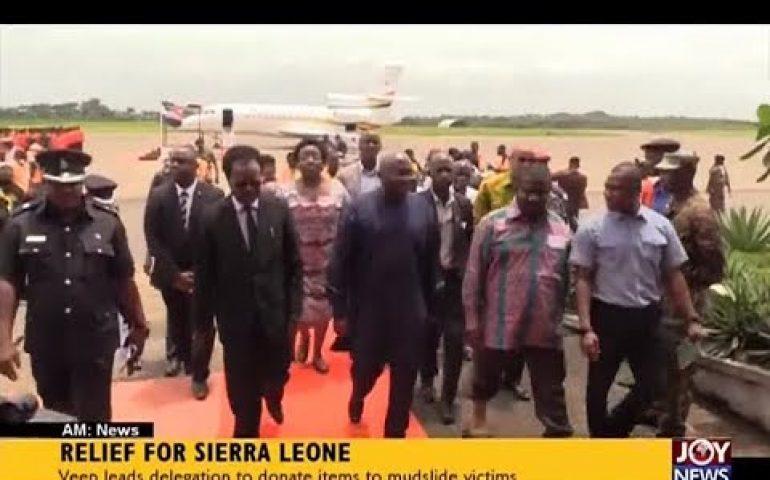 Relief for Sierra Leone – AM News on JoyNews (21-8-17)
