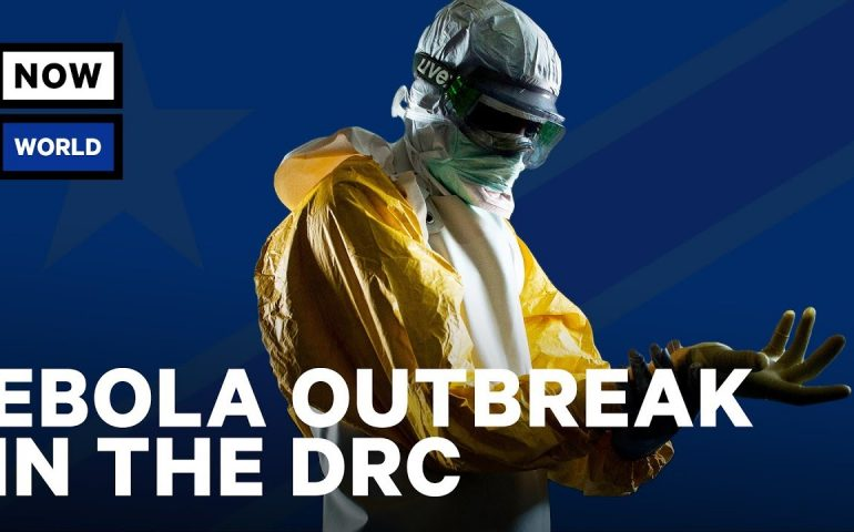 Ebola Outbreak in the Democratic Republic of Congo | NowThis World