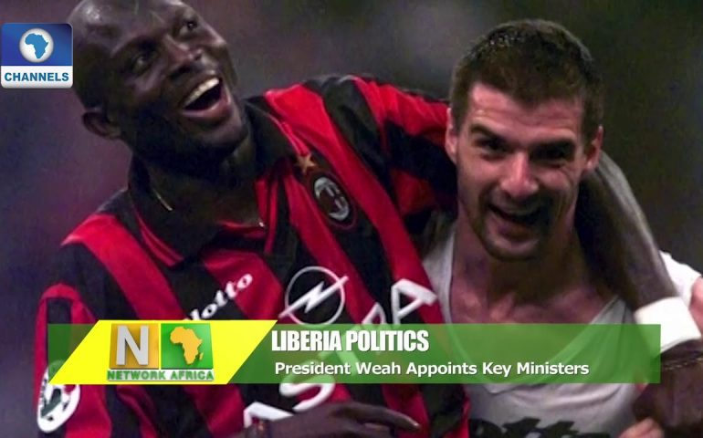 President Weah Appoints Key Ministers |Network Africa|