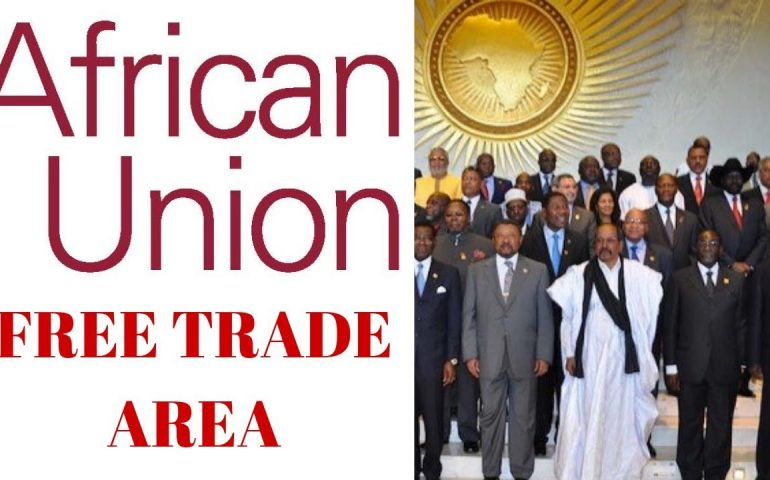 Breaking News – African Union Launches African Continental Free Trade Area (AfCFTA) Finally.